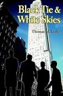 Black Tie & White Skies by Thomas M Lesko 9780595314928 Paperback 2004