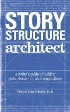 Story Structure Architect: A Writer's Guide to Building Dramatic-ExLibrary