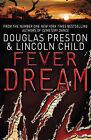 Fever Dream: An Agent Pendergast Novel by Douglas Preston, Lincoln Child (Paperback, 2010)