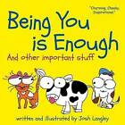 Being You is Enough: And Other Important Stuff by Josh Langley (Paperback, 2016)