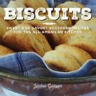 Biscuits : Sweet and Savory Southern Recipes for the All-American Kitchen by Jackie Garvin (2015, Hardcover)