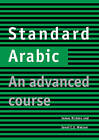 Standard Arabic Student's Book: An Advanced Course by Janet C. E. Watson, James Dickens (Paperback, 1999)