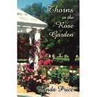 Thorns in The Rose Garden 9781413729511 by Linda Paperback