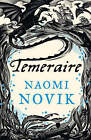 The Temeraire Series (1) - Temeraire by Naomi Novik (Paperback, 2007)