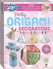 Zap! Extra Pretty Origami Decorations by Hinkler Books (Book, 2016)