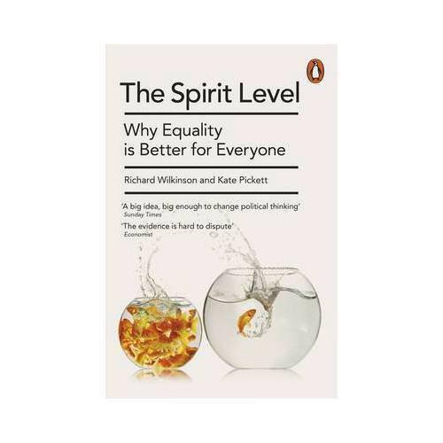 The Spirit Level by Richard G Wilkinson, Kate Pickett