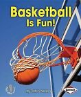 Basketball Is Fun! by Robin Nelson (Paperback / softback, 2013)