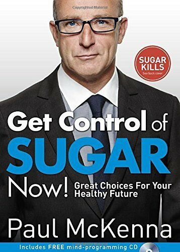 1 of 1 - Get Control of Sugar Now!: Great Choices For Your H..., McKenna, Paul 0593075684