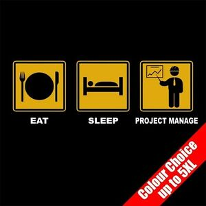Eat-Sleep-PROJECT-MANAGE-Organising-Work-Funny-T-Shirt-Gift-16-Colours-to-5XL