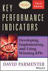 Key Performance Indicators: Developing, Implementing, and Using Winning KPIs by David Parmenter (Hardback, 2015)