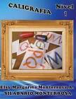 Caligrafa Nivel 1: Grafomotricidad Para Cuatro Anos by Mrs Elsy Margarita Monterrosa (Paperback / softback, 2013)