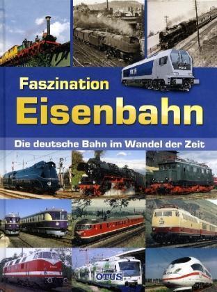Faszination Eisenbahn - Die deutsche Bahn im Wandel der Zeit -original Verpackt