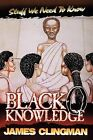 Black-O-Knowledge: Stuff We Need to Know by James Clingman (Paperback / softback, 2000)