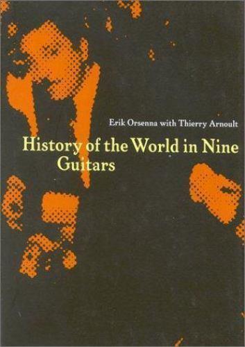 History of the World in Nine Guitars  Orsenna, Erik  Good  Book  0 Hardcover