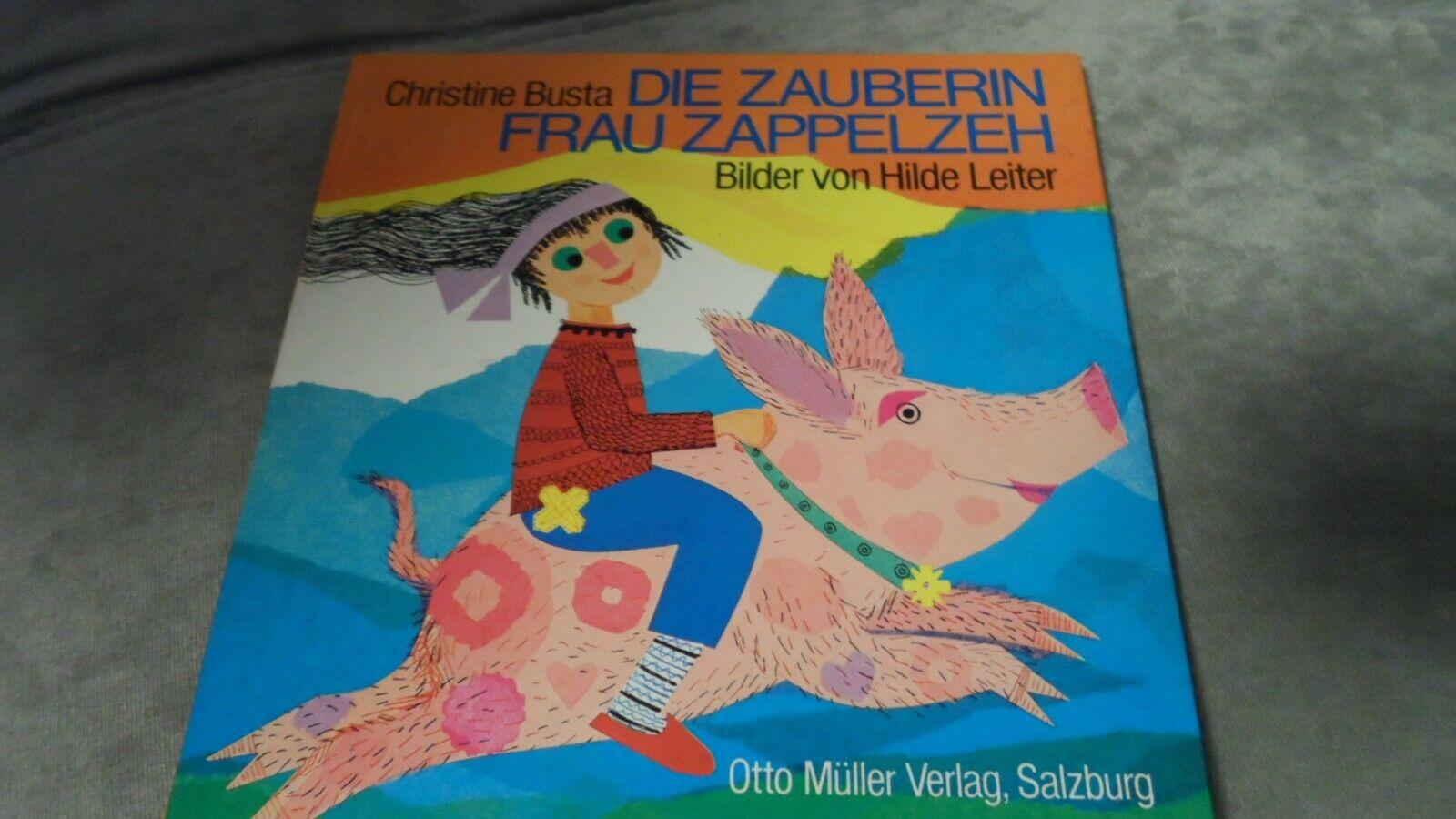 Juli63.Christine Busta Die Zauberin Frau Zappelzeh Bilder von Hilde Leiter - Christine Busta