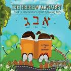 The Hebrew Alphabet: Book of Rhymes for English Speaking Kids by Sarah Mazor, Yael Rosenberg (Paperback / softback, 2013)