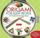 Origami for Busy People: 27 Original on-the-Go Projects by Marcia Joy Miller (Paperback, 2015)