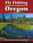 Fly Fishing Central & Southeastern Oregon by Harry Teel (Paperback)
