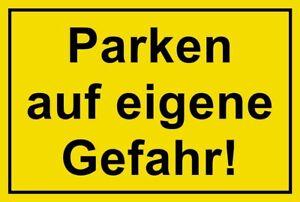 Parkplatz verboten ☆ Schild Parken auf eigene Gefahr 250 x 150 Kunststoff