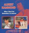 When I Need You/Somewhere in America [Remaster] by Albert Hammond (CD, Jan-2008, Beat Goes On)