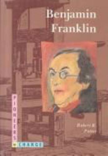 Benjamin Franklin [Pioneers in Change]