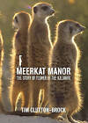 Meerkat Manor: Flower of the Kalahari by Tim Clutton-Brock (Hardback, 2007)