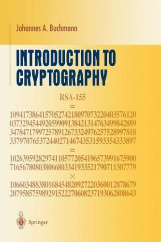 Undergraduate Texts In Mathematics  Introduction To Cryptography By Johannes Buchmann  2012