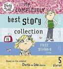 Charlie and Lola: My Completely Best Story Collection by Penguin Books Ltd (Hardback, 2008)