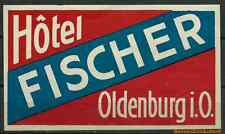 Reklamemarken / Vignette - OLDENBURG i.O. - Hotel Fischer (#25957)