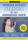 Middle School Algebra for the Common Core by LearningExpress LLC (Paperback, 2015)