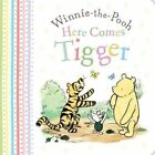 Winnie-the-Pooh: Here Comes Tigger by Egmont Publishing UK (Board book, 2016)
