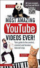 The Most Amazing YouTube Videos Ever!: Your Guide to the Coolest, Craziest and Funniest Clips by Adrian Besley (Paperback, 2013)