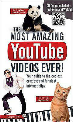 1 of 1 - The Most Amazing YouTube Videos Ever!: Your Guide to the Coolest, Craziest and F