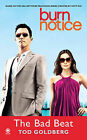 Burn Notice: The Bad Beat by Tod Goldberg (Paperback, 2011)