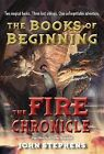 The Fire Chronicle by John Stephens (Paperback / softback, 2013)