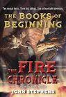 The Fire Chronicle by John Stephens (Paperback / softback, 2013)