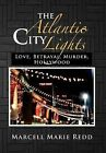 The Atlantic City Lights: Love, Betrayal, Murder, Hollywood by Marcell Marie Redd (Hardback, 2012)