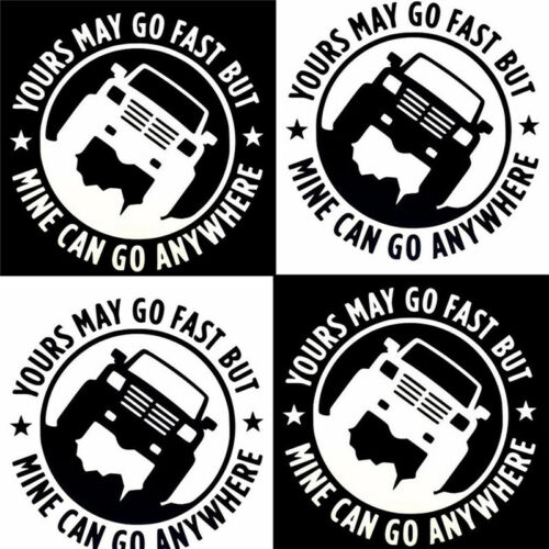 "Creative 4/""X4/"" Yours May Go Fset Mine Can Go Anywhere Funny Car Stickers LD"