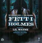 Fetti Holmes by Lil Wayne (CD, Jul-2010, 1 Stop)