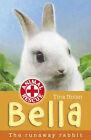Bella: The Runaway Rabbit by Tina Nolan (Paperback, 2007)