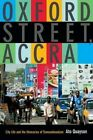 Oxford Street, Accra: City Life and the Itineraries of Transnationalism by Ato Quayson (Hardback, 2014)