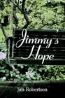 Jimmy's Hope 9780595312160 by Jim Robertson Book
