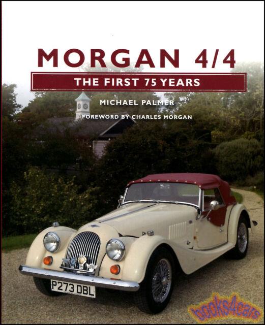 MORGAN 4/4 BOOK PALMER 75 YEARS FIRST 4-4 PLUS 4 +4 HFS