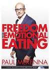 Freedom From Emotional Eating by Paul McKenna (Paperback, 2014)