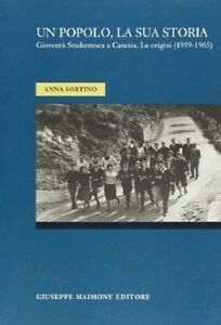 Un popolo, la sua storia. Gioventù studentesca a Catania. Le origini (1959-1965)