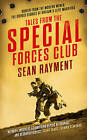Tales from the Special Forces Club by Sean Rayment (Hardback, 2013)