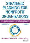 Strategic Planning for Nonprofit Organizations: A Practical Guide for Dynamic Times by Michael Allison, Jude Kaye (Paperback, 2015)