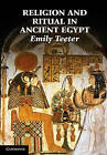 Religion and Ritual in Ancient Egypt by Emily Teeter (Paperback, 2011)