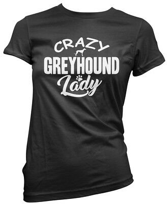Dog Puppy Pet Gift  Womens T-Shirt Crazy Greyhound Lady