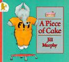 A Piece of Cake by Jill Murphy (Paperback, 1991)